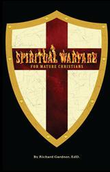 Richard Gardner Releases SPIRITUAL WARFARE FOR MATURE CHRISTIANS