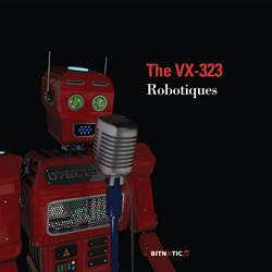 The VX-323 Announces New Album 'Robotiques', Out 7/1