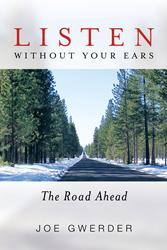 Joe Gwerder Encourages Others to LISTEN WITHOUT YOUR EARS