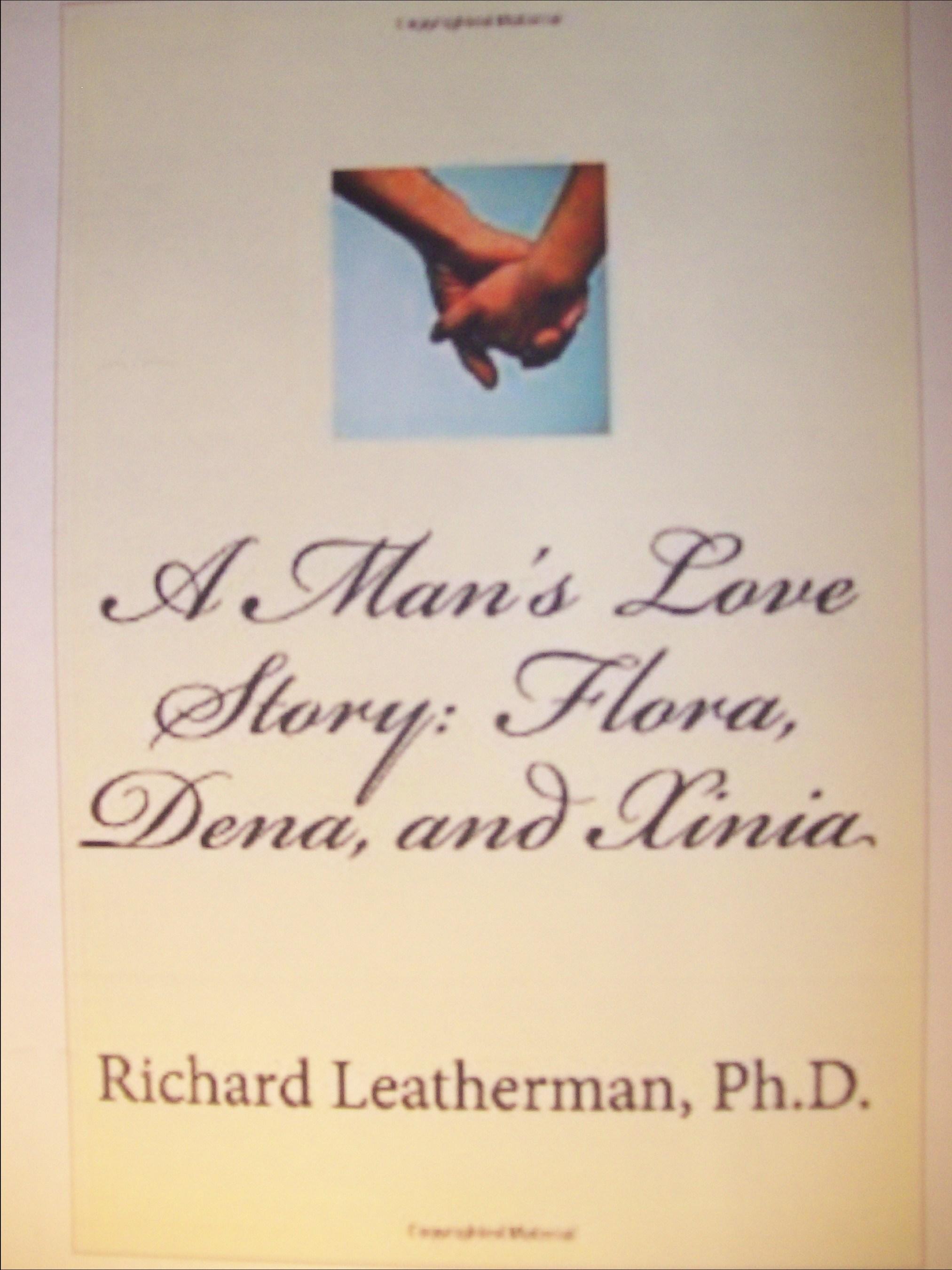 Dr. Richard Leatherman Pens A MAN'S LOVE STORY