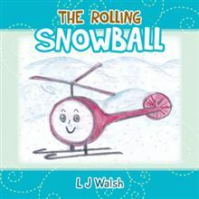 New Children's Book from L.J. Walsh, THE ROLLING SNOWBALL, is Released