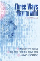 William Salo Releases THREE WAYS TO VIEW THE WORLD