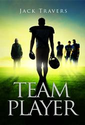 Coach Jack Travers's Book TEAM PLAYER Addresses Racism in High Schools