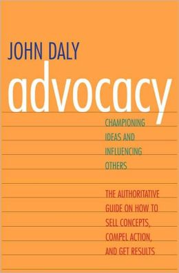John Daly's New Book, ADVOCACY, is Now Available