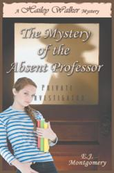 E.J. Montgomery ReleasesTHE MYSTERY OF THE ABSENT PROFESSOR