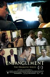 ENTANGLEMENT: The Dramatic Series to Debut at Oakland International Film Festival