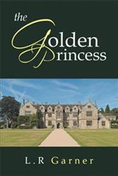 L.R Garner Releases THE GOLDEN PRINCESS