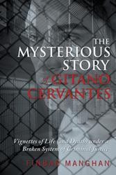 Finbar Manghan's New Book, THE MYSTERIOUS STORY OF GITANO CERVANTES, is Available Now