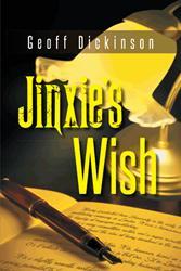 Geoff Dickinson Releases JINXIE'S WISH