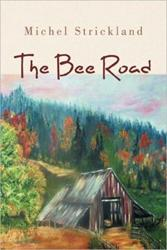 Michel Strickland Releases THE BEE ROAD