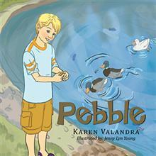 Karen Valandra Releases Picture Book PEBBLE