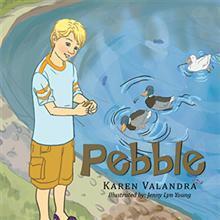 Karen Valandra Releases Picture Book PEBBLE