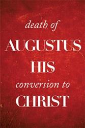 Colin Kirk Releases DEATH OF AUGUSTUS HIS CONVERSION TO CHRIST