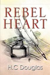 H.C Douglas Presents Romance and History in REBEL HEART