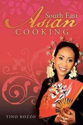 Tino Rozzo Announces New Cookbook on SOUTH EAST ASIAN COOKING