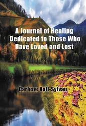 'A Journal Of Healing Dedicated to Those Who Have Loved and Lost' is Released