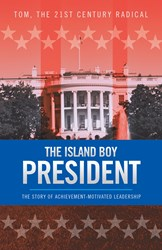Author Thomas Darby Reveals How to Achieve Peace and Prosperity for All in THE ISLAND BOY PRESIDENT