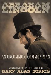 Gary Alan Dorris Chronicles Lincoln's Life and Legacy in 'Abraham Lincoln: An Uncommon, Common Man'