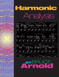"Unleashing Chord Theory, Muse-Eek Publishing Presents Bruce Arnold's ""Harmonic Analysis"""