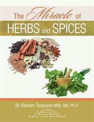 Dr. Bahram Tadayyon Releases 'The Miracle of Herbs and Spices'