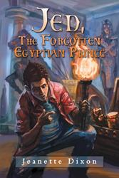 Jeanette Dixon Releases 'Jed, the Forgotten Egyptian Prince'