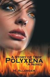 H. Allenger Releases POLYXENA: A STORY OF TROY