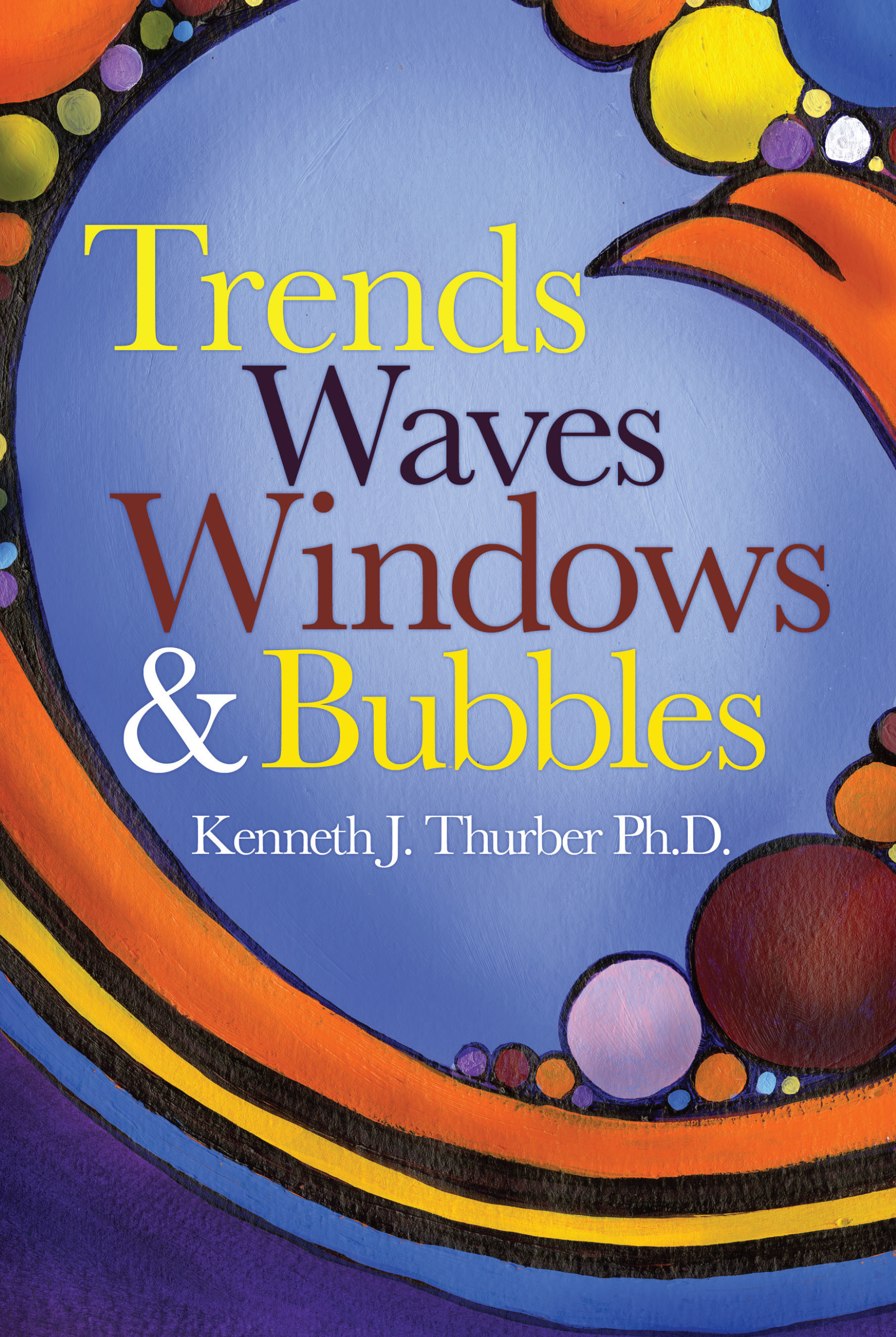 Kenneth J. Thurber, Ph.D. Wins Awards for Latest Book