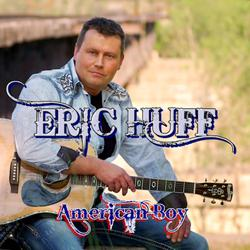 Country Music Favorite Eric Huff Releases New Album