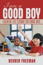 Reuben Freeman Announces I AM A GOOD BOY