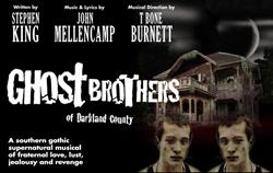 Stephen King, John Mellencamp & T-Bone Burnett Present GHOST BROTHERS OF DARKLAND COUNTY