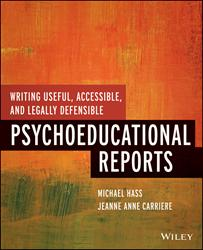 Writing Useful, Accessible, and Legally Defensible Psychoeducational Reports by Michael Hass and Jeanne Anne Carriere is Now Available