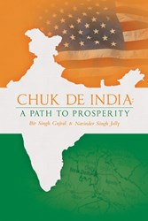 Chuk De India: A Path to Prosperity by Bir Singh Gujral and Narinder Singh Jolly is Released