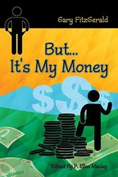 New Financial Guide 'But…It's My Money' From Gary FitzGerald is Released