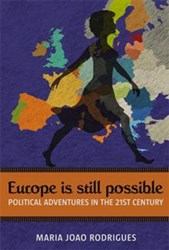 Maria João Rodrigues Says EUROPE IS STILL POSSIBLE
