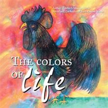 THE COLORS OF LIFE Chronicles An Artist's Journey