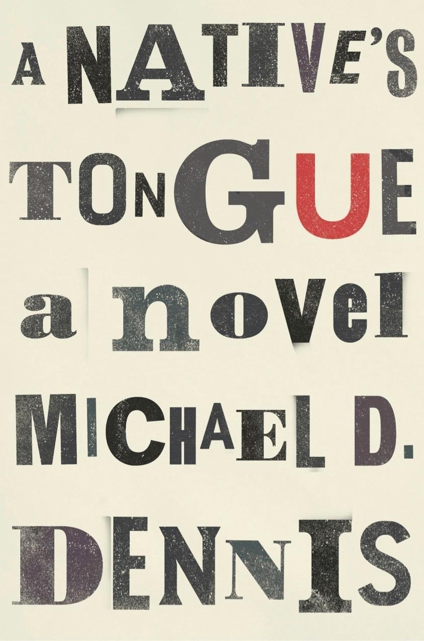 Michael D. Dennis Releases Debut Novel 'A Native's Tongue'