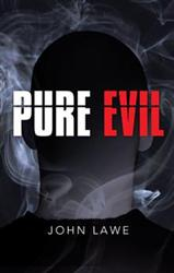John Lawe Releases PURE EVIL