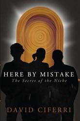 David Ciferri Releases Debut Novel HERE BY MISTAKE
