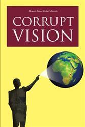 Akwasi Amo-Addae Mintah Releases CORRUPT VISION