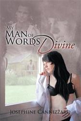 Josephine Cannizzaro Pens MY MAN OF WORDS DIVINE