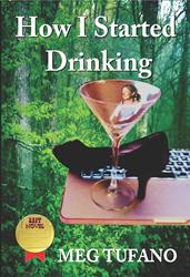 Meg Tufano Releases HOW I STARTED DRINKING