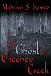 Madalyn S. Kinsey Releases THE GHOST OF CHEENEY CREEK