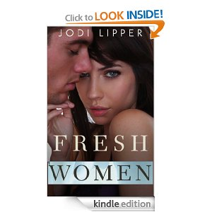 Jodi Lipper Releases First New Adult Novel, FRESH WOMEN