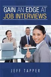 GAIN AN EDGE AT JOB INTERVIEWS Increases Success
