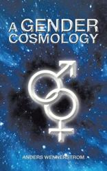 Anders Wennerstrom Releases New Poetry Collection, A GENDER COSMOLOGY