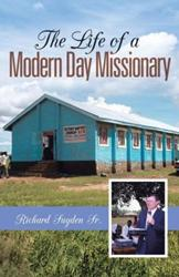 New Autobiography THE LIFE OF A MODERN DAY MISSIONARY is Released