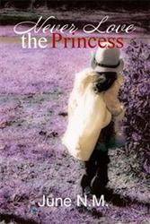 Author June N.m. Debuts With NEVER LOVE THE PRINCESS