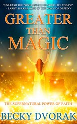 Minister of Healing Releases GREATER THAN MAGIC on the Power of Faith
