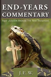 "J.E.W.'s first book ""End-Years Commentary"" is an ""Antichrist Reference"" Bolder Than The God Delusion"