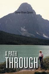 A PATH THROUGH by Janna Olsen Spratt is Available Now